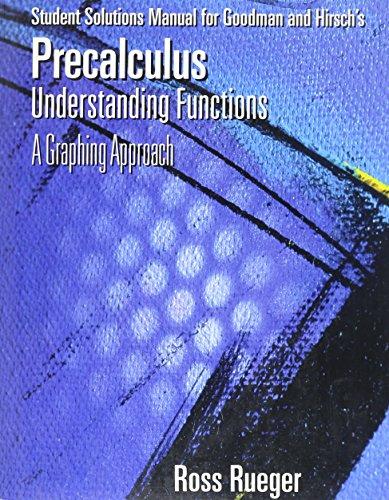 Precalculus: Goodman, Hirsch; Rueger, Ross