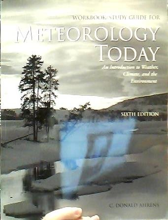 9780534372095: Workbook/Study Guide for Meteorology Today: An Introduction to Weather, Climate, and the Environment, 6th Edition