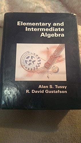 Elementary And Intermediate Algebra- Annotated Instructor's Edition: Tussy, Alan S.; Gustafson,...