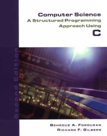 9780534374822: Computer Science: A Structured Programming Approach Using C (2nd Edition)