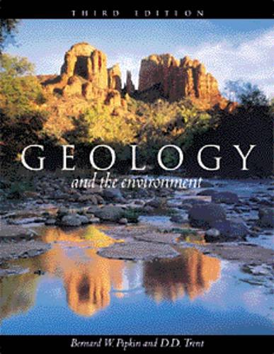 Geology and the Environment (Non-InfoTrac Version): Bernard W. Pipkin,