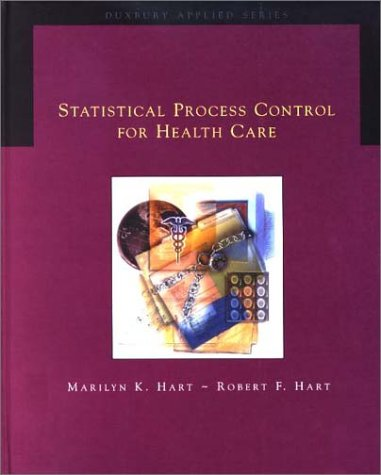 Statistical Process Control for Health Care (Duxbury Applied): Hart, Marilyn K.; Hart, Robert F.