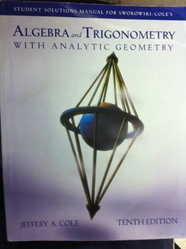 9780534378981: Algebra and Trigonometry with Analytic Geometry, 10th edition (Student Solutions Manual)