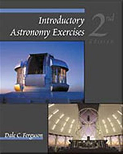 Introductory Astronomy Exercises: Ferguson, Dale C.
