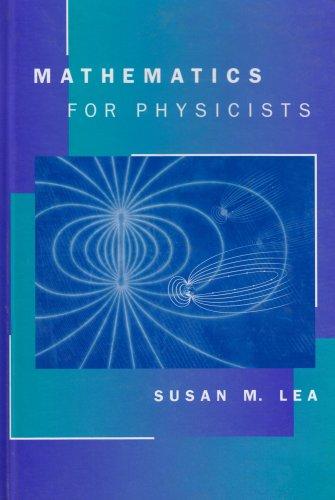 Mathematics for Physicists: Lea, Susan
