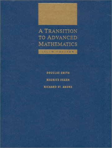 A Transition to Advanced Mathematics (0534382142) by Douglas Smith; Maurice Eggen; Richard St. Andre