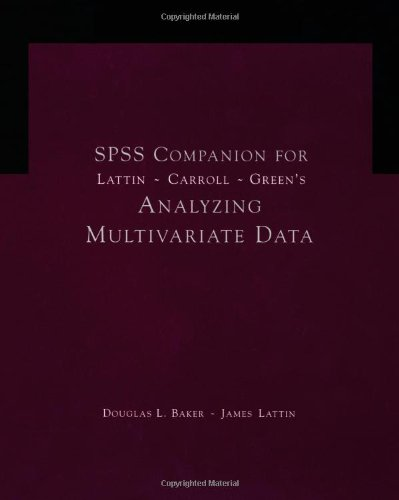 SPSS Companion for Lattin/Green/Carroll's Analyzing Multivariate Data (Duxbury Applied) (0534382266) by Lattin, James; Green, Paul; Carroll, Douglas