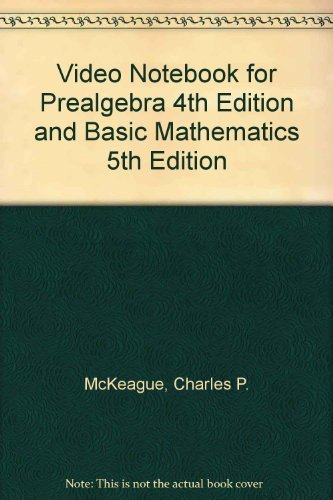 Video Notebook for McKeague's Prealgebra, 4th and Basic Mathematics, 5th (0534383114) by Charles P. (Pat) McKeague