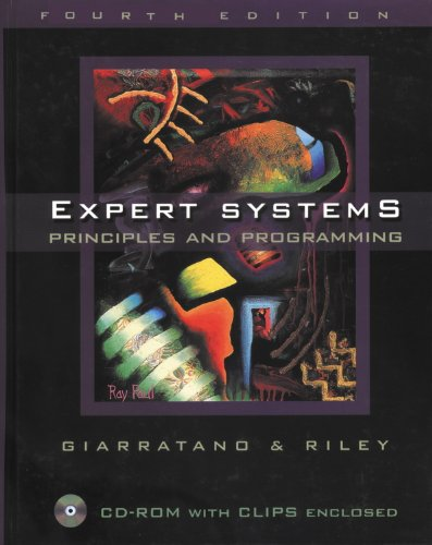 Expert Systems: Principles and Programming, Fourth Edition: Joseph C. Giarratano,