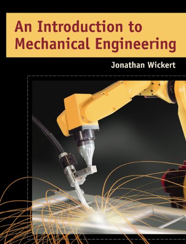 An Introduction to Mechanical Engineering: Wickert, Jonathan