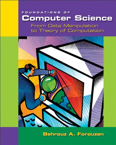 9780534391430: Foundations of Computer Science: From Data Manipulation to Theory of Computation