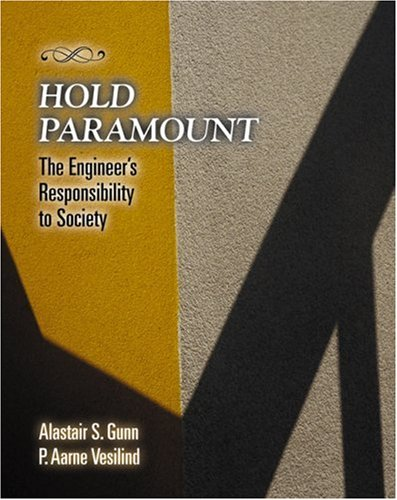 9780534392581: Hold Paramount: The Engineer's Responsibility to Society