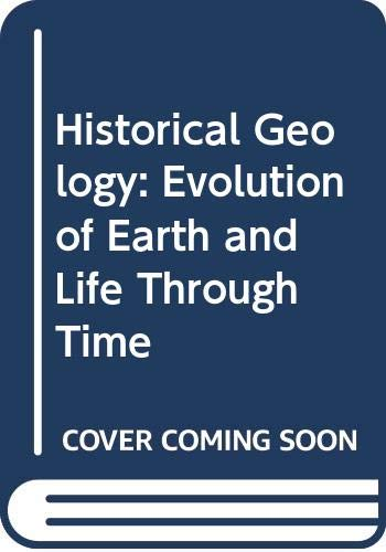 9780534392888: Historical Geology: Evolution of Earth and Life Through Time