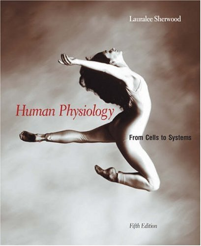 Human Physiology: From Cells to Systems (with: Sherwood, Lauralee
