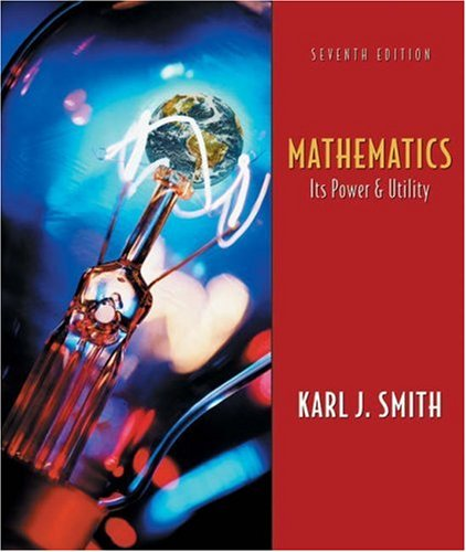 Mathematics: Its Power and Utility, 7th Edition: Karl J. Smith