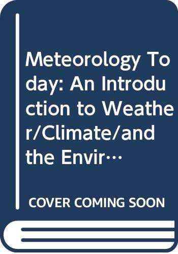 9780534397722: Meteorology Today: An Introduction to Weather/Climate/and the Environment