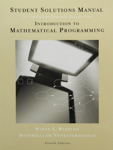 Student Solutions Manual for Winston's Introduction to Mathematical Programming: Applications ...