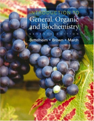 Introduction to General, Organic and Biochemistry, 7th: Bettelheim, Frederick; March, Jerry; Brown,...