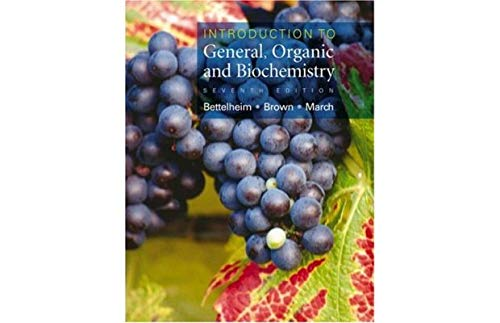 Introduction to General, Organic, and Biochemistry: Frederick A. Bettelheim;