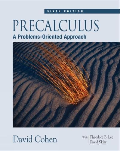 Precalculus: A Problems-Oriented Approach (with CD-ROM and: Cohen, David