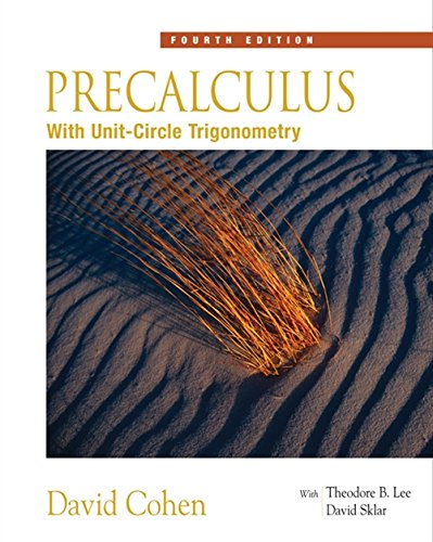 Precalculus: With Unit Circle Trigonometry (with Interactive Video Skillbuilder CD-ROM) (Available 2010 Titles Enhanced Web Assign) (0534402305) by Cohen, David