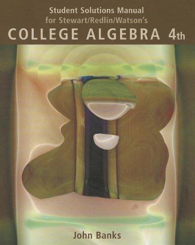 Student Solutions Manual for Stewart/Redlin/Watson's College Algebra,: Stewart, James; Redlin,