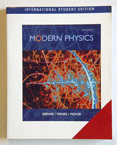 9780534406240: Modern Physics, International Edition 3e by Raymond A. Serway, James Madison, Clement J. Moses and Curt A. Moyer