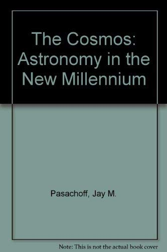 9780534407346: The Cosmos: Astronomy In The New Millenium, Media Edition (Non-InfoTrac Version)