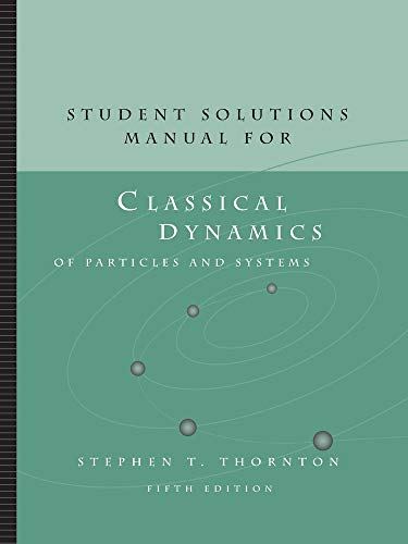 9780534408978: Student Solutions Manual for Thornton/Marion's Classical Dynamics of Particles and Systems, 5th