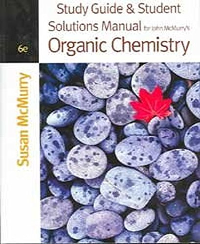 Study Guide & Student Solutions Manual for John McMurry's Organic Chemistry, 6th: McMurry,...