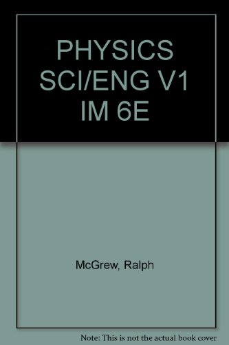 Physics for Scientists and Engineers: Instructor's Solutions Manual, Vol. 1, 6th Edition (v. 1)...