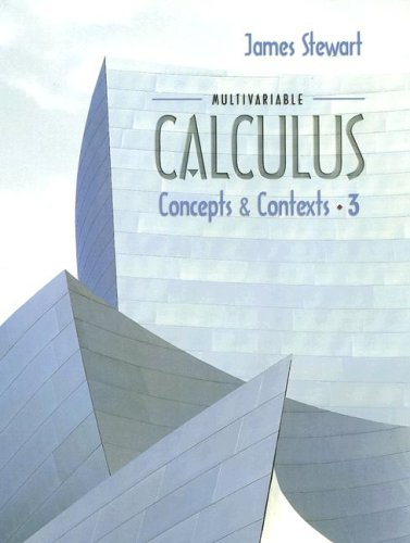 Multivariable Calculus: Concepts and Contexts (0534410022) by James Stewart