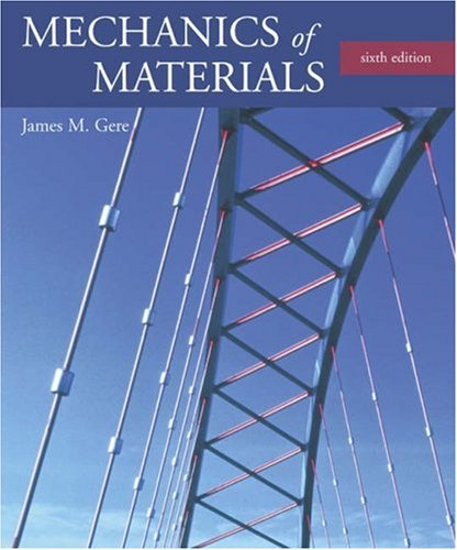 Mechanics of Materials (with CD-ROM and InfoTrac) (0534417930) by Gere, James M.