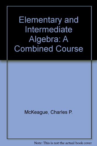 9780534418151: Elementary and Intermediate Algebra: A Combined Course