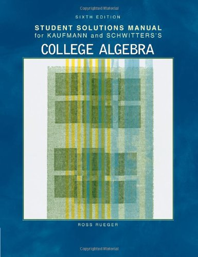 9780534418564: Student Solutions Manual for Kaufmann/Schwitters' College Algebra, 6th