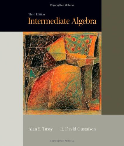 Intermediate Algebra with CD-ROM, Third Edition (Available Titles CengageNOW) (9780534419233) by Tussy, Alan S.; Gustafson, R. David