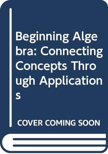 9780534419394: Beginning Algebra: Connecting Concepts Through Applications