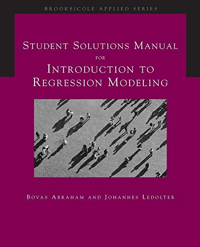9780534420765: Student Solutions Manual for Abraham/Ledolter's Introduction to Regression Modeling