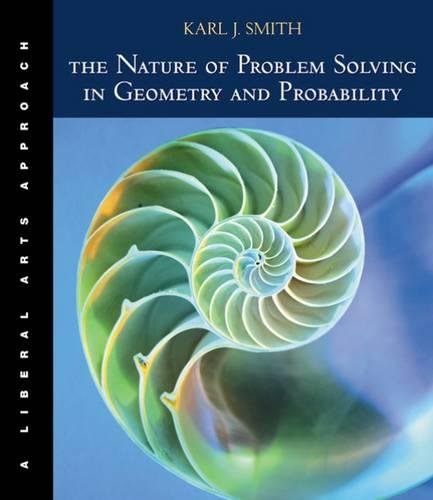9780534421489: The Nature of Problem Solving in Geometry and Probability: A Liberal Arts Approach (with InfoTrac)