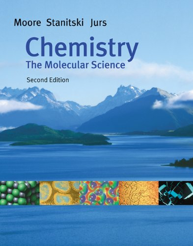 Chemistry: The Molecular Science (with CD-ROM, General: John W. Moore/
