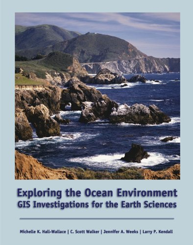 Exploring the Ocean Environment: GIS Investigations for: Michelle K. Hall,