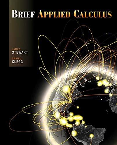 Brief Applied Calculus: Stewart, James; Clegg,