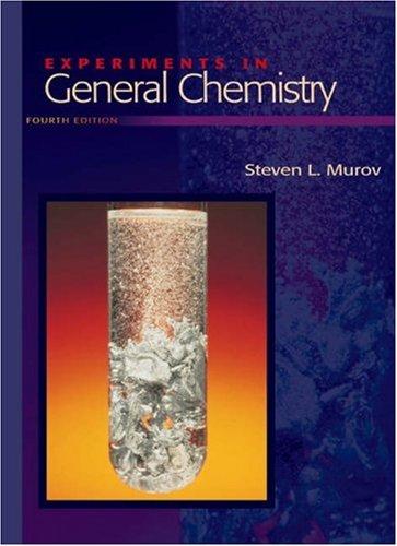 Experiments in General Chemistry: Steven L. Murov