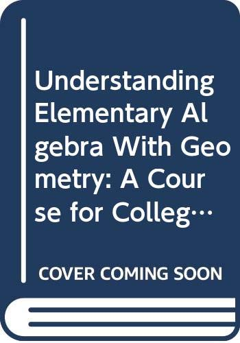 9780534432140: Understanding Elementary Algebra with Geometry: A Course for College Students (with CD-ROM, Make the Grade, and InfoTrac)