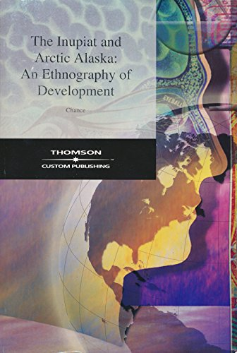 9780534441593: The Inupiat and Arctic Alaska: An ethnography of development (Case studies in cultural anthropology)