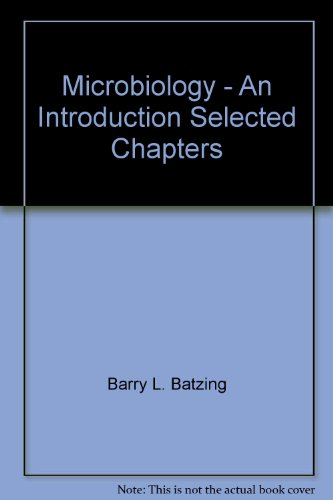 Microbiology - An Introduction Selected Chapters: Barry L. Batzing