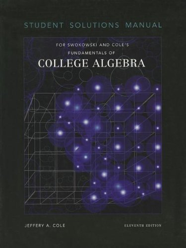 9780534464592: Student Solutions Manual for Swokowski/Cole's Fundamentals of College Algebra, 11th