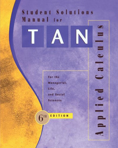 9780534465070: Student Solutions Manual for Tan's Applied Calculus for the Managerial, Life, and Social Sciences, 6th