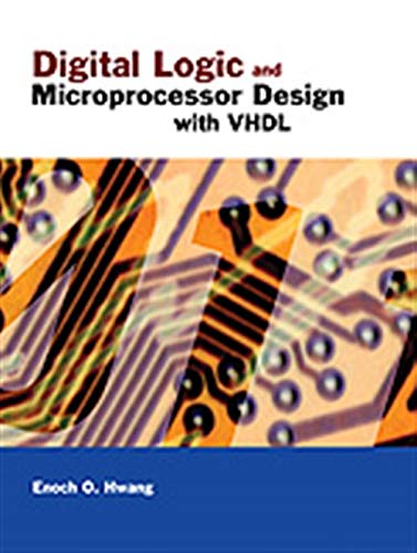 Digital Logic and Microprocessor Design with VHDL: Enoch O. Hwang
