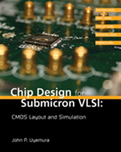 9780534466299: Chip Design for Submicron VLSI: CMOS Layout and Simulation
